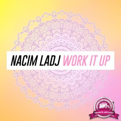 Nacim Ladj - Work It Up (2019)