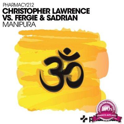 Christopher Lawrence vs. Fergie & Sadrian - Manipura (Single) (2019)