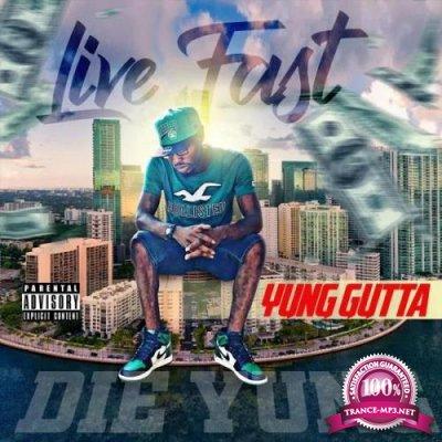 Yung Gutta - Live Fast Die Yung (2019)