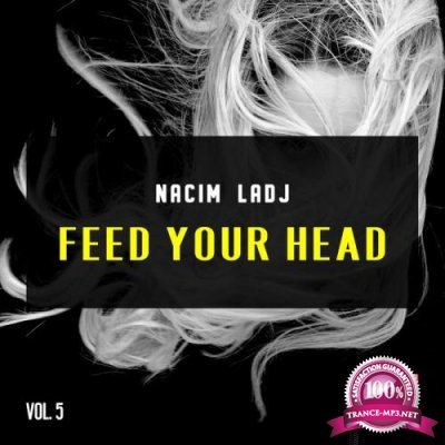 Nacim Ladj - Feed Your Head, Vol. 5 (2019)