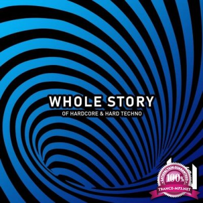Whole Story Of Hardcore & Hard Techno (2019)