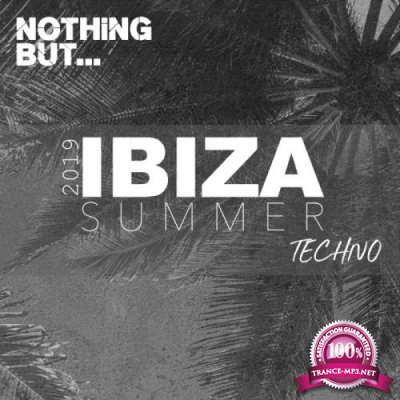 Nothing But... Ibiza Summer 2019 Techno (2019)