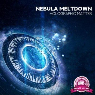 Nebula Meltdown - Holographic Matter (2019)