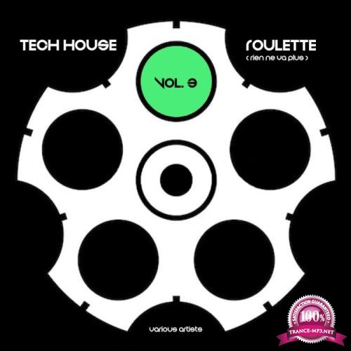 Tech House Roulette (Rien Ne Va Plus), Vol. 3 (2019)