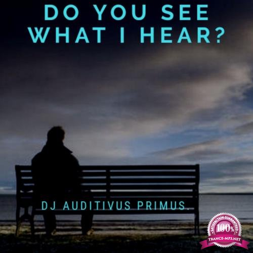 Dj Auditivus Primus - Do You See What I Hear? (2019)