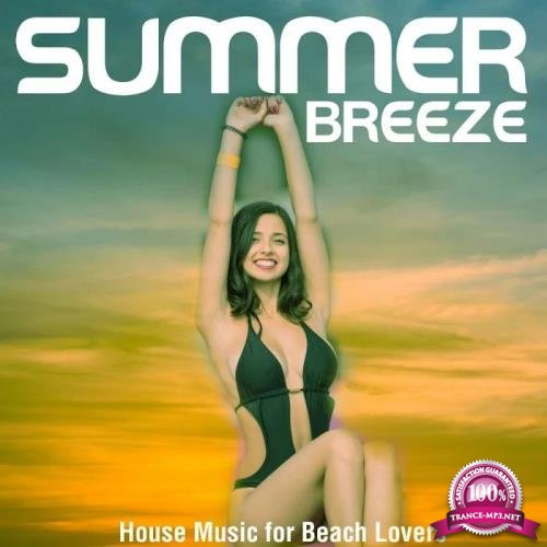 Summer Breeze (House Music for Beach Lovers) (2019)