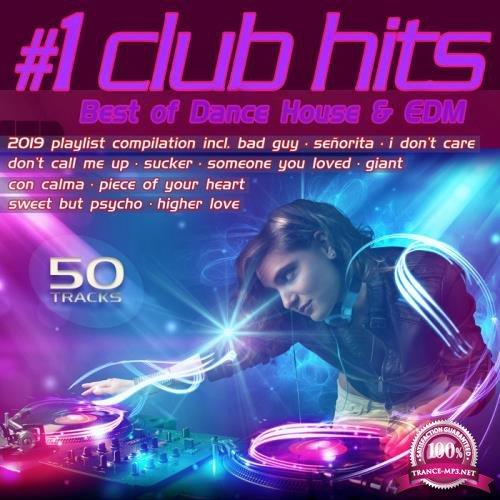 #1 Club Hits 2019 (Best of Dance, House & EDM Playlist Compilation) (2019)