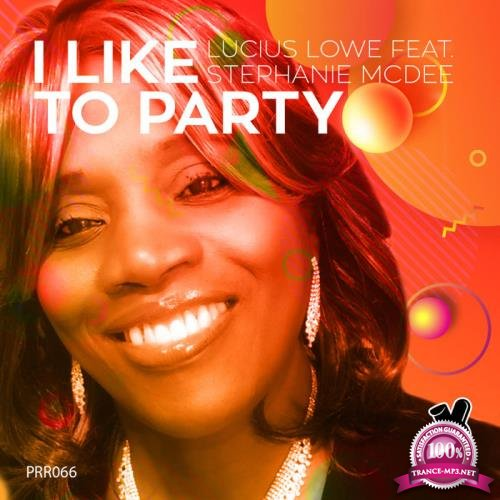 Lucius Lowe feat. Stephanie McDee - I Like To Party (2019)