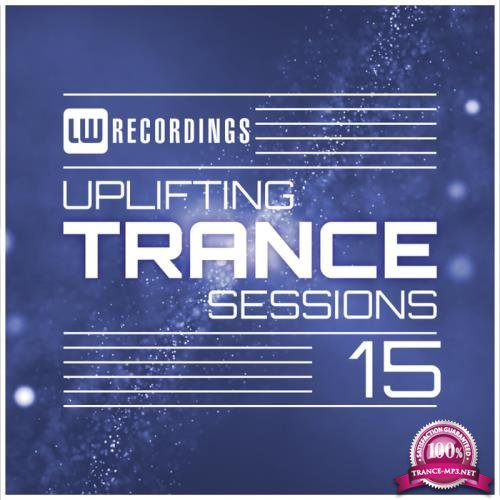 LW Recordings - Uplifting Trance Sessions Vol 15 (2019) FLAC