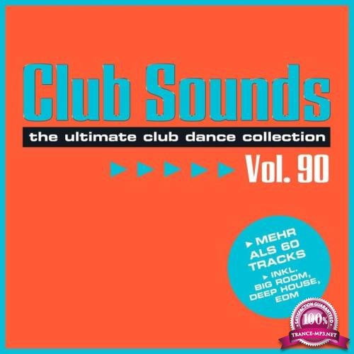 Club Sounds: The Ultimate Club Dance Collection Vol. 90 [3CD] (2019) FLAC