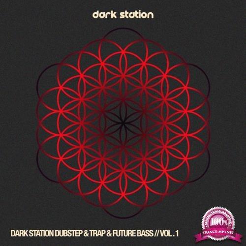 Dark Station Dubstep & Trap #Album Future Bass, Vol. 1 (2019)