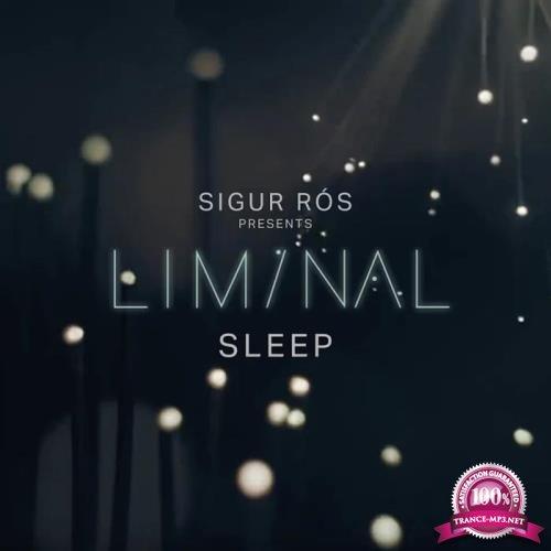 Sigur Ros - Sigur Ros Presents - Liminal Sleep (2019)
