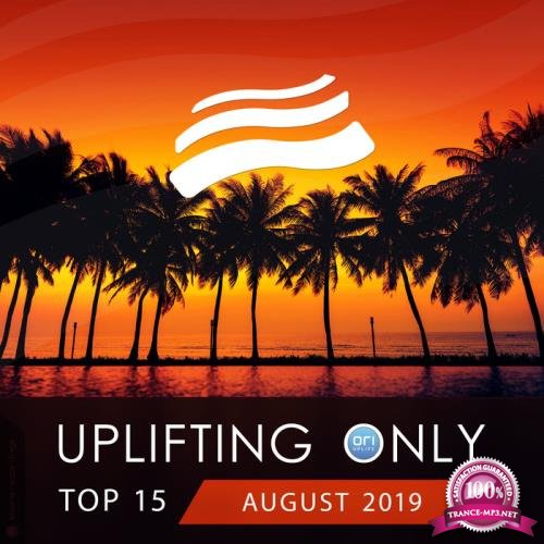 Uplifting Only Top 15: August 2019 (2019)