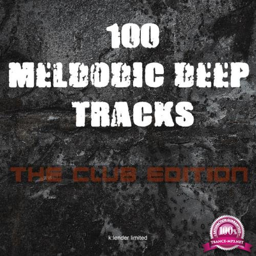 100 Melodic Deep Tracks: The Club Edition (2019)