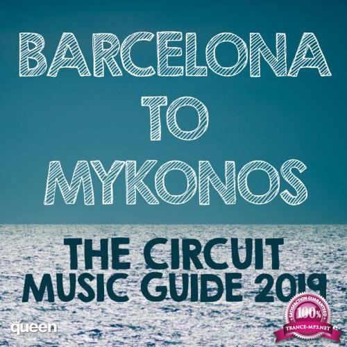 Barcelona to Mykonos - The Circuit Music Guide 2019 (2019)