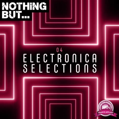 Nothing But... Electronica Selections, Vol. 04 (2019)