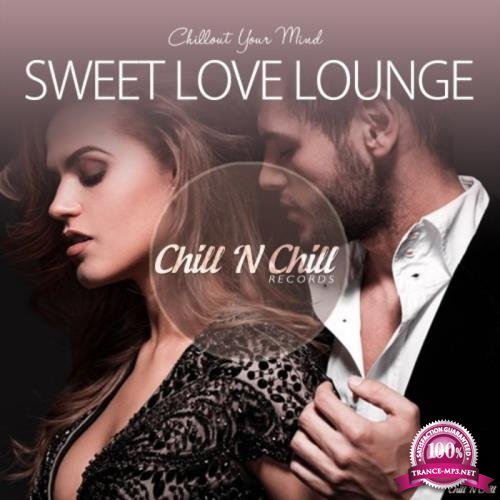 Sweet Love Lounge (Chillout Your Mind) (2019)