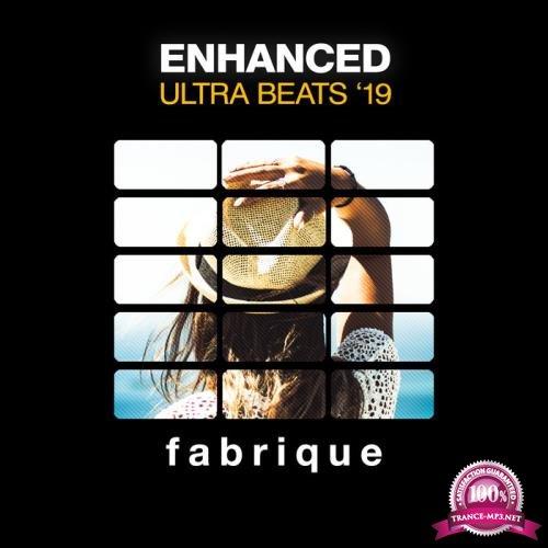 Fabrique Recordings - Enhanced Ultra Beats '19 (2019)