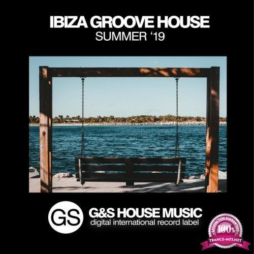 G&S House Music - Ibiza Groove House (Summer '19) (2019)