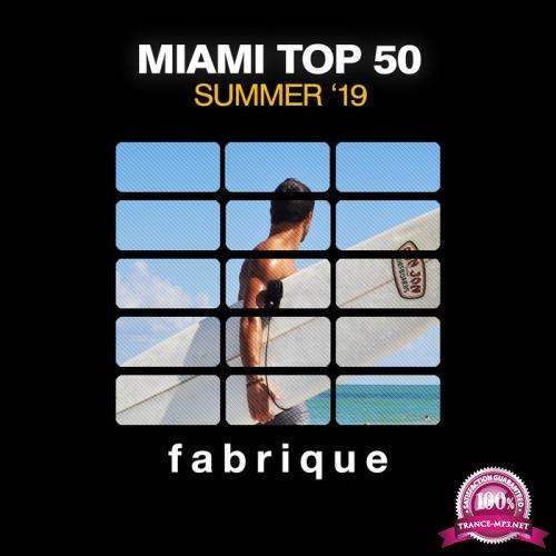 Fabrique Recordings - Miami Top 50 Summer '19 (2019)