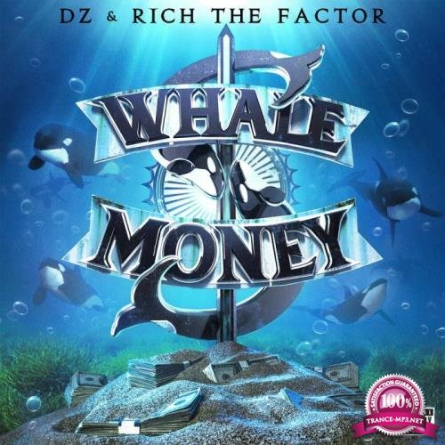 DZ & Rich The Factor - Whale Money (2019) FLAC