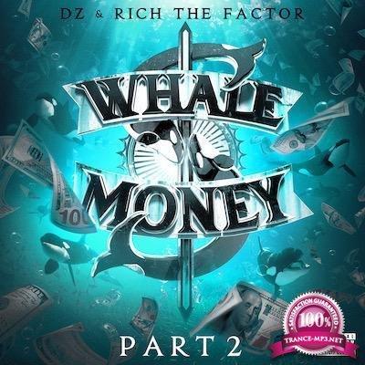 DZ & Rich The Factor - Whale Money Part 2 (2019) FLAC