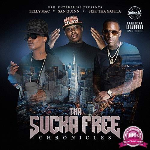 Telly Mac x San Quinn x Seff Tha Gaffla - Tha Sucka Free Chronicles (2019) FLAC