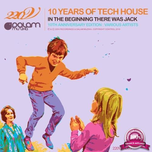 10 Years Of Tech House: In The Beginning There Was Jack (10th Anniversary Edition) (2019)