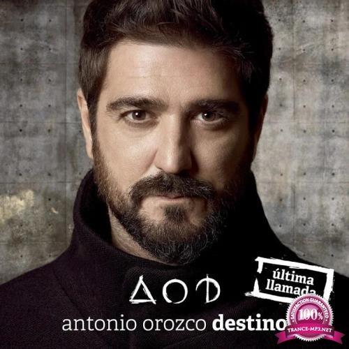 Antonio Orozco - Destino (Ultima Llamada) (2015)