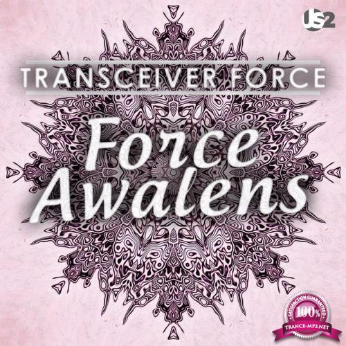 Transceiver Force - Force Awakens (2019)