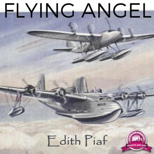 Edith Piaf - Flying Angel (2019)