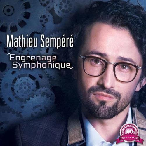 Mathieu Sempere - Engrenage Symphonique (2019)