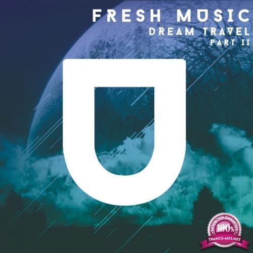 Fresh Music. Dream Travel, Pt. II (Remixes) (2019)