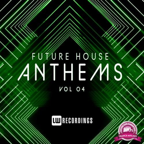 Future House Anthems, Vol. 04 (2019)