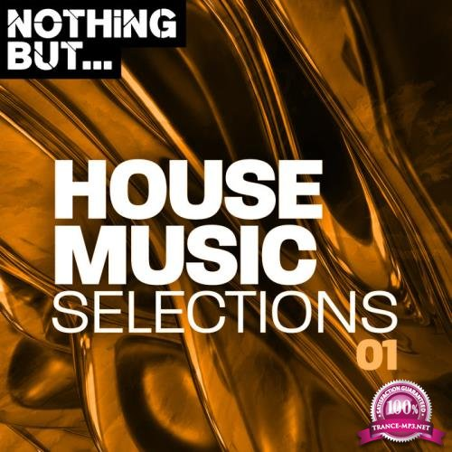 Nothing But... House Music Selections, Vol. 01 (2019)