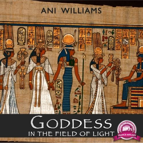 Ani Williams - Goddess In The Field of Light (2019)
