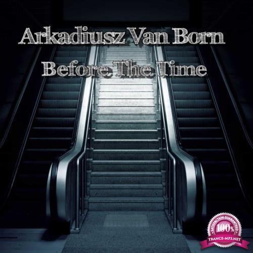 Arkadiusz Van Born - Before The Time (2019)