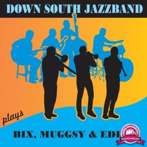 Down South Jazzband - Down South Jazzband Plays Bix, Muggsy & Eddie (2019)