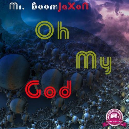 Mr. Boomjaxon - Oh My God (2019)