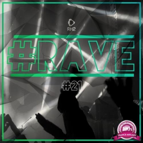 RH2 - #rave #21 (2019)