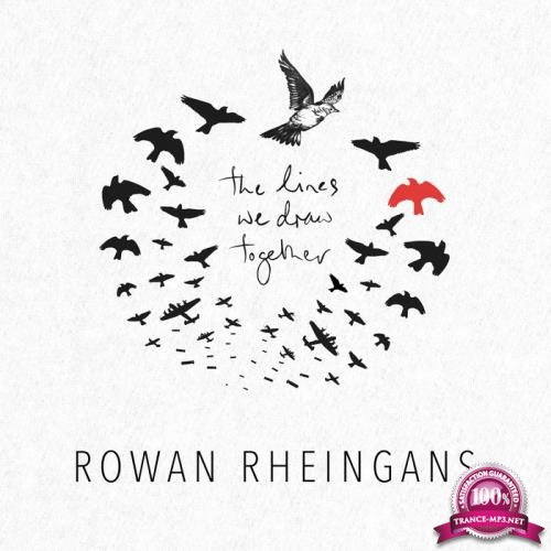 Rowan Rheingans - The Lines We Draw Together (2019)