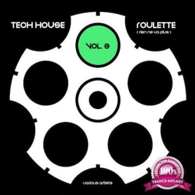 Tech House Roulette (Rien Ne Va Plus), Vol. 3 (2019)