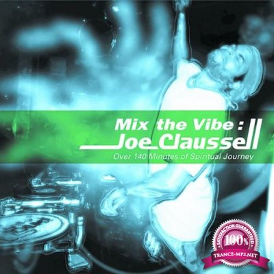 Mix The Vibe - Joe Claussell Over 140 Minutes Of Spiritual Journey (2019)