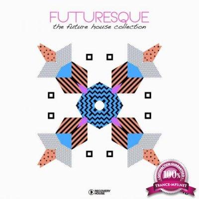 Futuresque - The Future House Collection Vol 18 (2019)