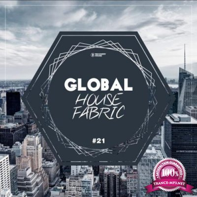 Global House Fabric, Part. 21 (2019)