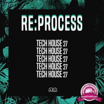 Re:Process - Tech House, Vol. 27 (2019)