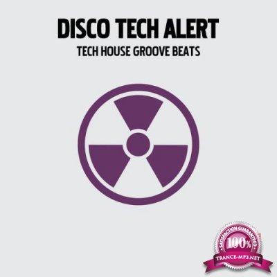 Disco Tech Alert (Tech House Groove Beats) (2019)