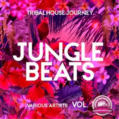 Jungle Beats (Tribal House Journey), Vol. 1 (2019)