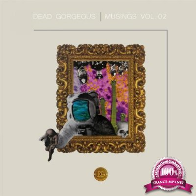 Dead Gorgeous - Musings Vol. 02 (2019)