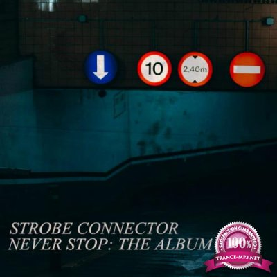 Strobe Connector - Never Stop: The Album (2019)